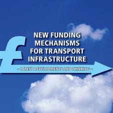 New Funding Mechanisms for Transport Infrastructure