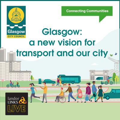 Glasgow: a new vision for transport and our city