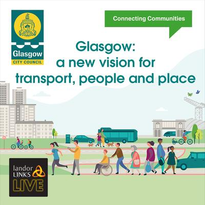 Glasgow: a new vision for transport, people and place