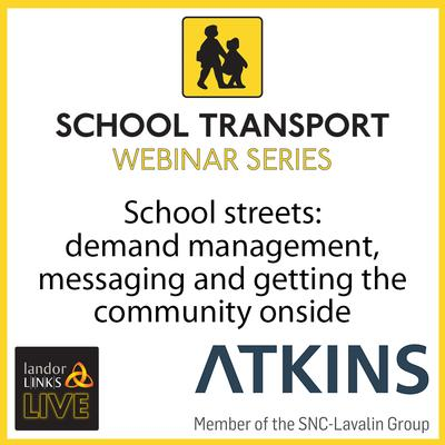 School streets: demand management, messaging and getting the community onside