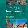 Turning a Town Around: A Proactive Approach to Urban Design