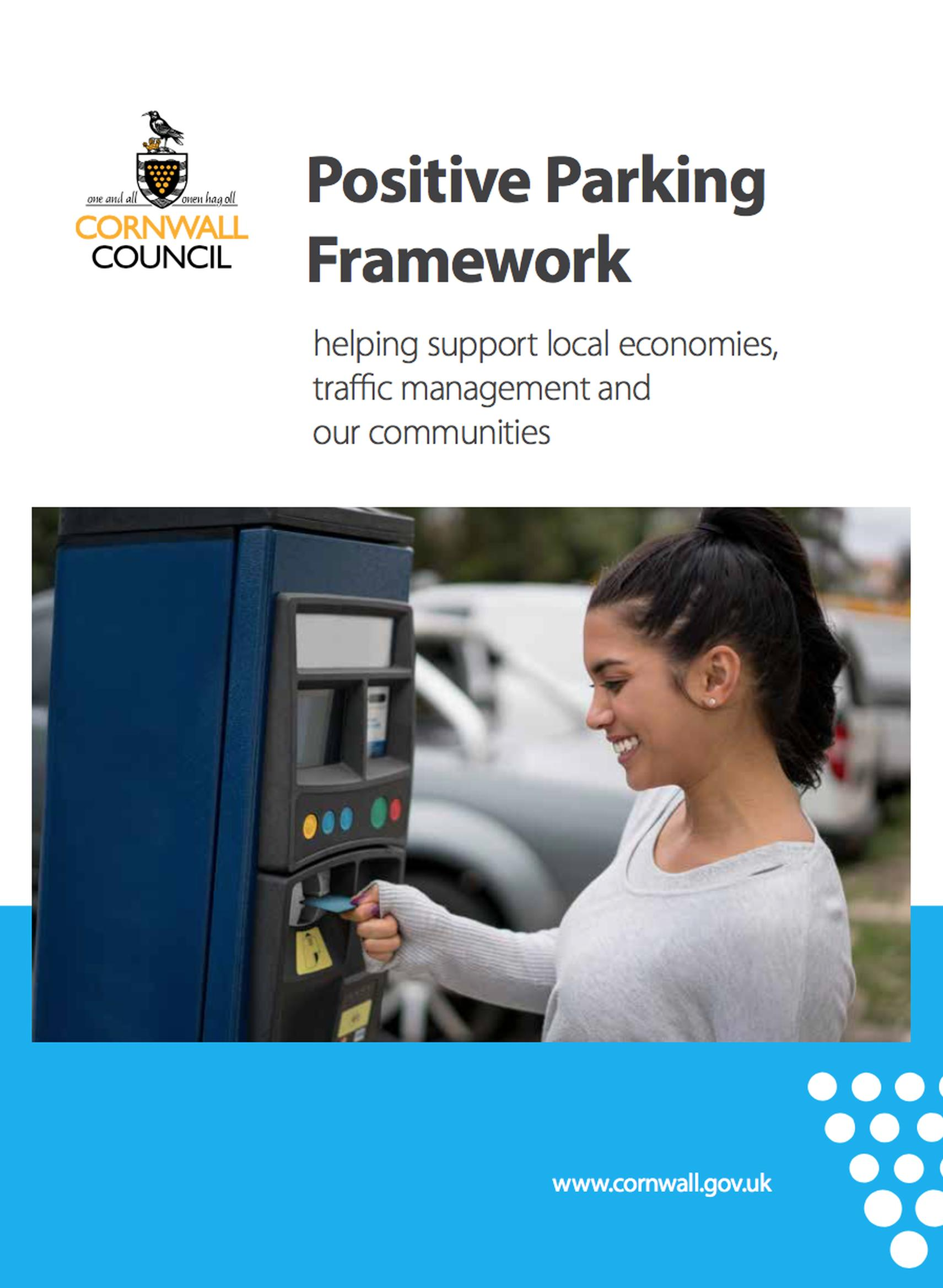 The Healthcare Permit Scheme is being introduced as part of Cornwall Council's Positive Parking Framework, which is set to be a benchmark standard for local authorities that have aligned their parking policies and operations to the Positive Parking Agenda