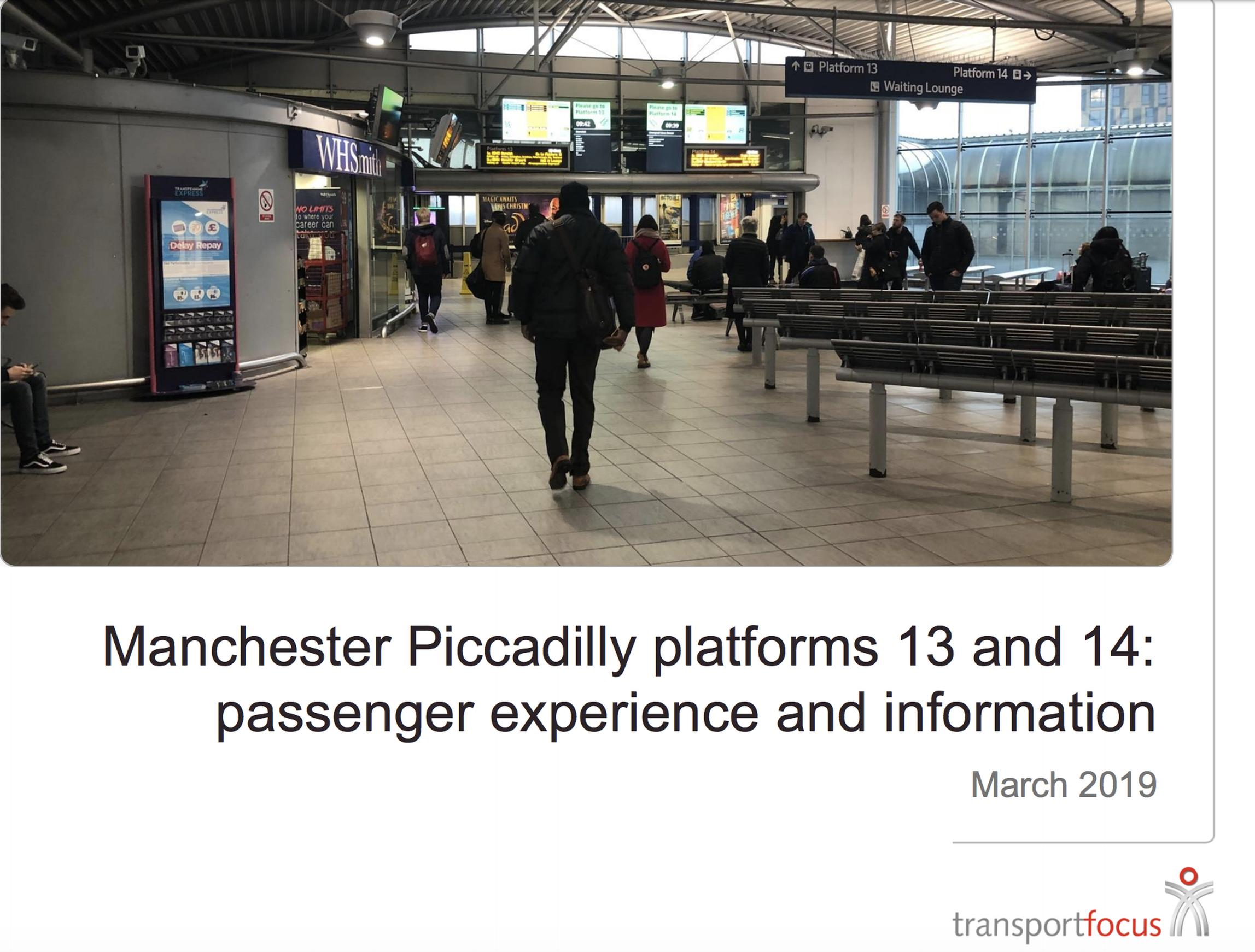 In 2019, Transport Focus undertook research to ask passengers about their experience using platforms 13 and 14 at Manchester Piccadilly station, using the feedback to help Network Rail and the train companies improve the experience for passengers