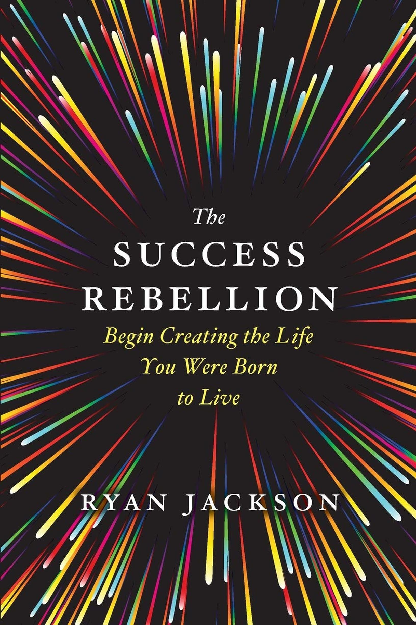 The Success Rebellion by Ryan Jackson