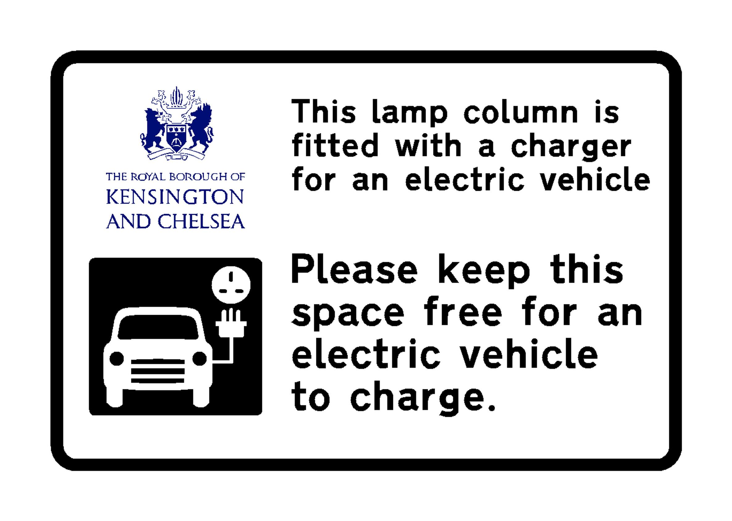 The Royal Borough of Kensington and Chelsea plans to install 190 signs to highlight the chargers and to encourage drivers to park elsewhere if they don't need to charge