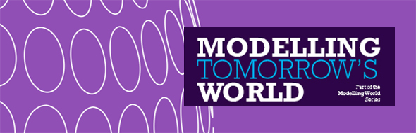 Modelling Tomorrow's World: new perspectives