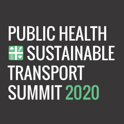 Public Health + Sustainable Transport Summit 2020